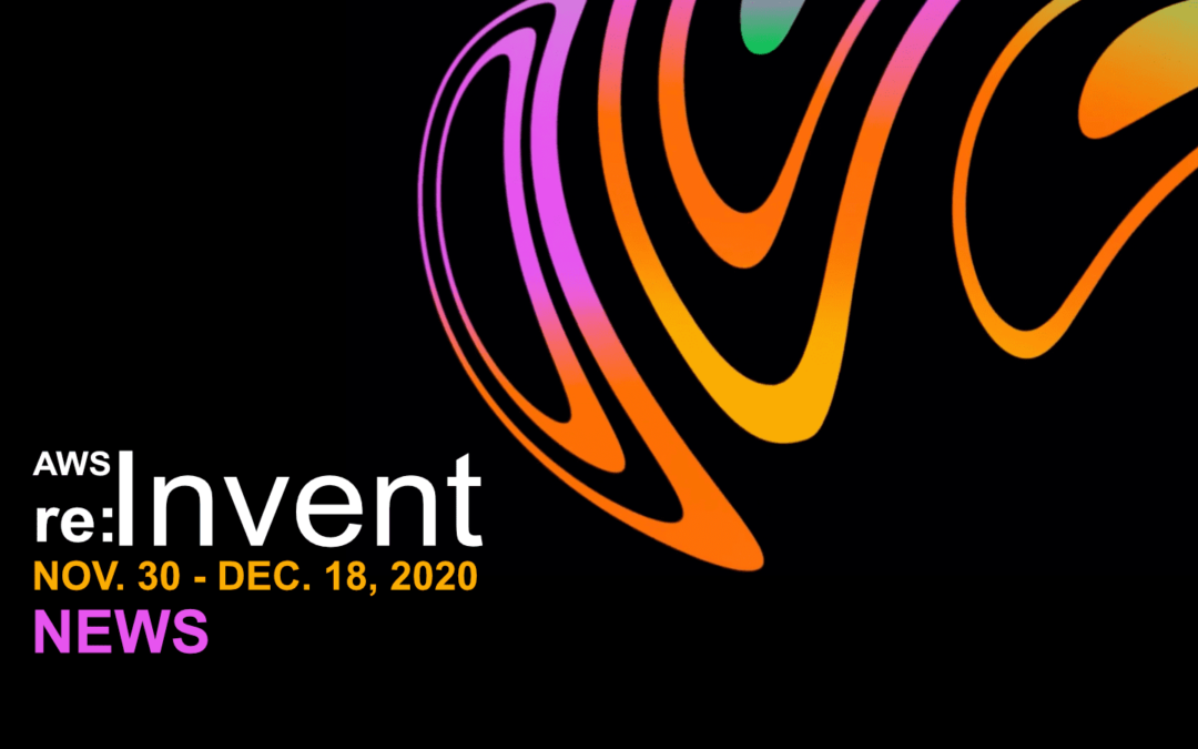 AWS re:Invent 2020 News